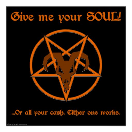 Your Soul Or Cash Satan Pentacle And Goat Humor Posters