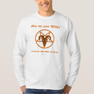 Your Soul Or Cash Satan Pentacle and Goat Humor Shirts