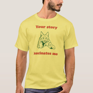 Your story fascinates me (#1) T-Shirt