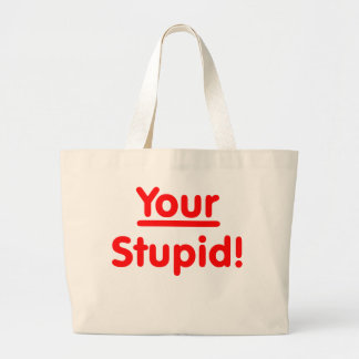 Your Stupid Canvas Bags