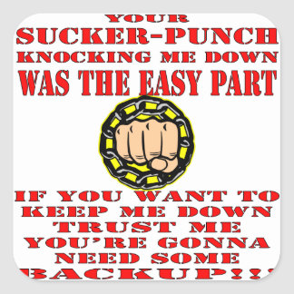 Your Sucker Punch Was The Easy Part Square Sticker