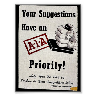 Your Suggestions Have An A-1-A Priority Poster