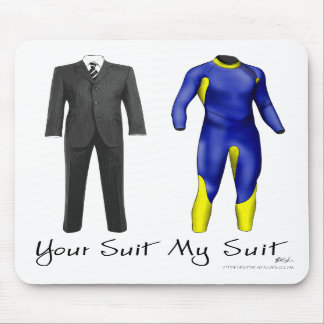 Your Suit My Suit Mousepad