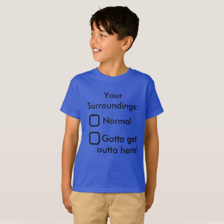 Your Surroundings Funny Kids T-Shirt School