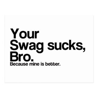 Your Swag Sucks Bro Postcard