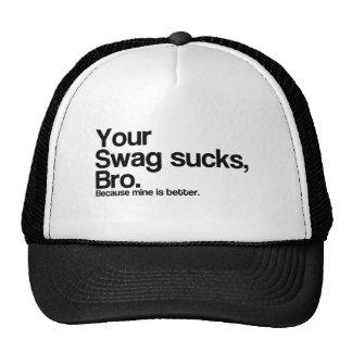 Your Swag Sucks Bro Trucker Hat