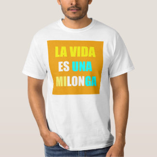 Your T-shirt of the Life is a Milonga