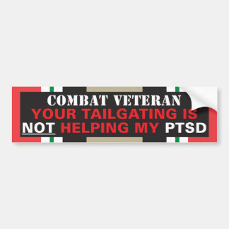 Your Tailgating is NOT Helping My PTSD - Iraq Car Bumper Sticker