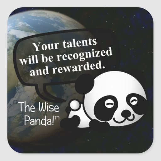 Your talent will be recognized and rewarded square sticker