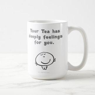Your Tea has deeply feelings for you. Coffee Mug