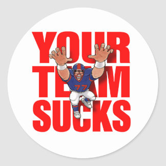 YOUR TEAM SUCKS (Football) Classic Round Sticker