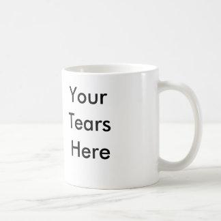 Your tears here coffee mug