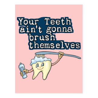 Your Teeth Aint Gonna Brush Themselves Post Card