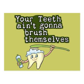 Your Teeth Aint Gonna Brush Themselves Postcard