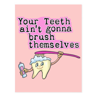 Your Teeth Ain't Gonna Brush Themselves Postcard