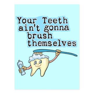 Your Teeth Aint Gonna Brush Themselves! Post Card