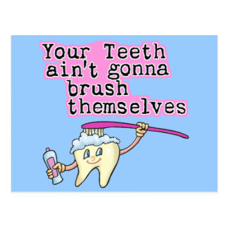Your Teeth Ain't Gonna Brush Themselves Post Card