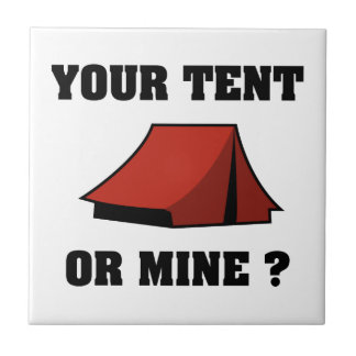 Your Tent Or Mine? Ceramic Tile