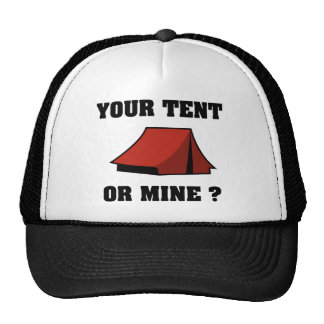 Your Tent Or Mine? Trucker Hat
