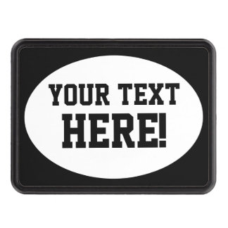 Your Text Create Your Own Customize This! Trailer Hitch Cover
