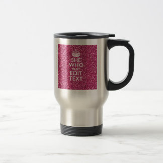 Your Text for She Who Must Be Obeyed Pink Style Travel Mug