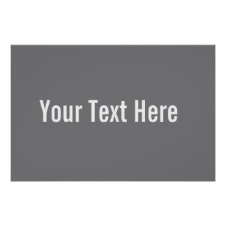Your Text Here Custom Gray Horizontal Poster