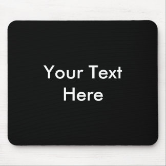 Your Text Here Custom Mousepad