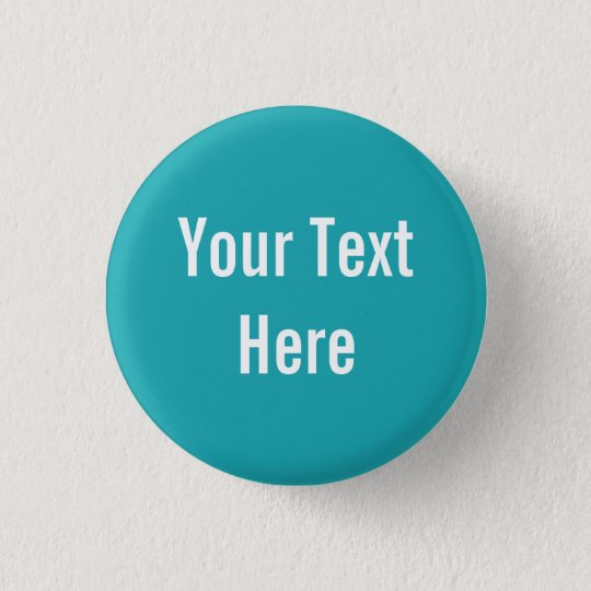 Your Text Here Custom Solid Aqua Background Button