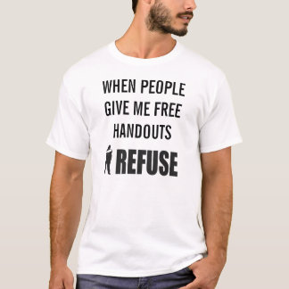(Your Text Here) I Refuse T-Shirt