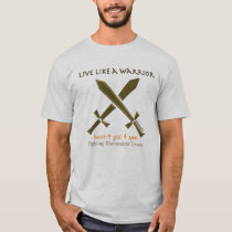 YOUR TEXT HERE Live like a warrior T-Shirt