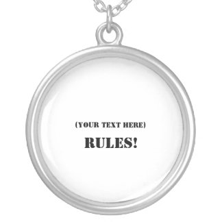 (Your Text Here) RULES! Round Pendant Necklace