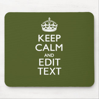 Your Text Keep Calm And on Olive Green Decor Mouse Pad