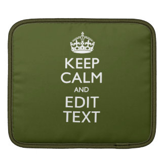 Your Text Keep Calm And on Olive Green iPad Sleeve