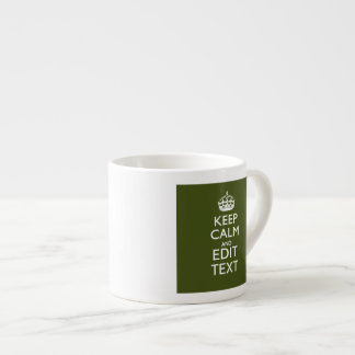 Your Text Keep Calm And on Olive Green Espresso Mug