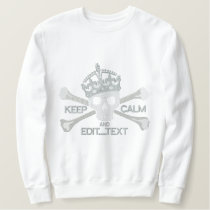Your Text Keep Calm Crown Large Crossbones Skull Embroidered Sweatshirt