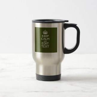 Your Text Keep Calm on Olive Green Decor Travel Mug