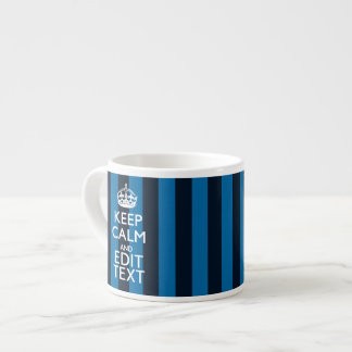 Your Text on Keep Calm Blue Stripes Decor Espresso Cup