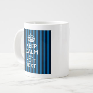 Your Text on Keep Calm Blue Stripes Decor Giant Coffee Mug