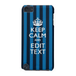 Your Text on Keep Calm Blue Stripes Style iPod Touch (5th Generation) Cover