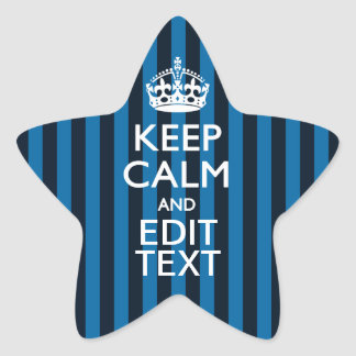 Your Text on Keep Calm Blue Stripes Style Star Sticker