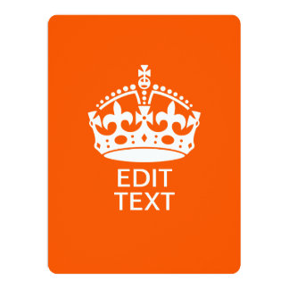 Your Text on Keep Calm Crown Orange 6.5x8.75 Paper Invitation Card