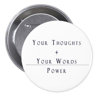Your Thoughts + Your Words = Power Pinback Button