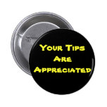 Your Tips Are Appreciated 2 Inch Round Button