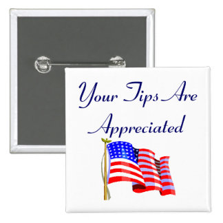 Your Tips Are Appreciated Pinback Button