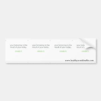 Your Tomorrow ...Create it! Bumper Sticker