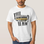 your trailer or mine t shirt