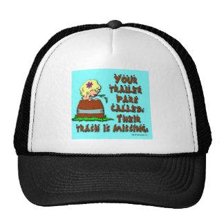 Your trailer park called........ trucker hat