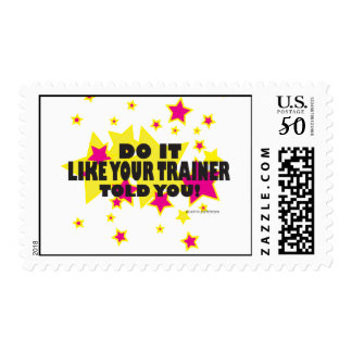 Your trainer told you postage