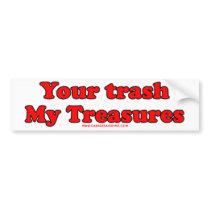 Your Trash My Treasures Car Bumper Sticker