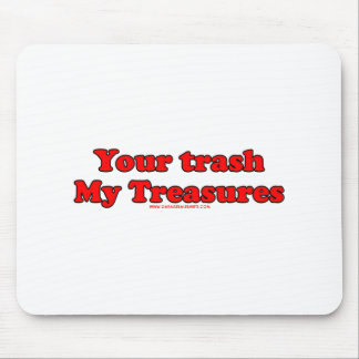 Your Trash My Treasures Mouse Pad